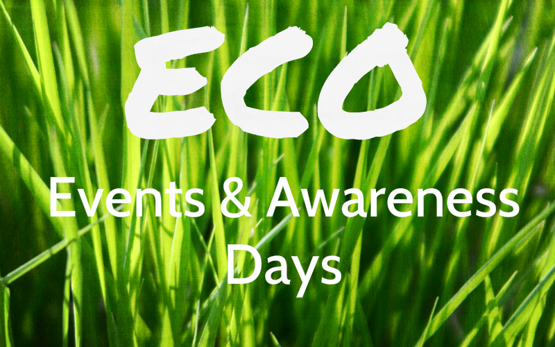 Eco Awareness Events and Days