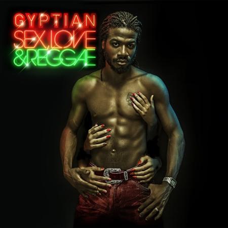 Gyptian Sex Love Reggae