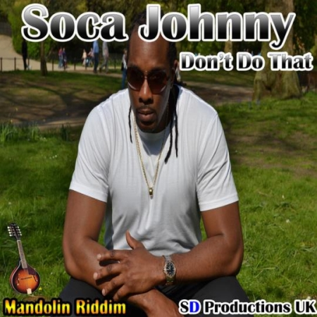 Soca Johnny Dont Do That