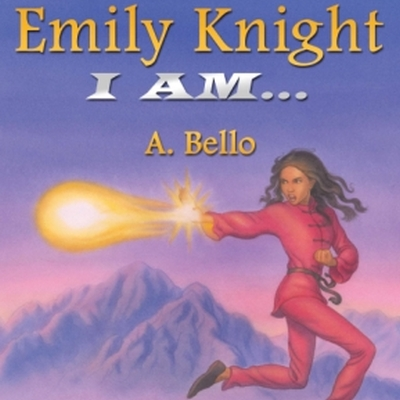 Emily Knight I Am by A Bello