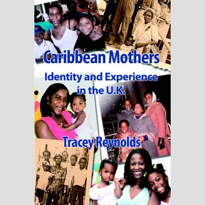 Caribbean Mothers - Identity and experience in the UK