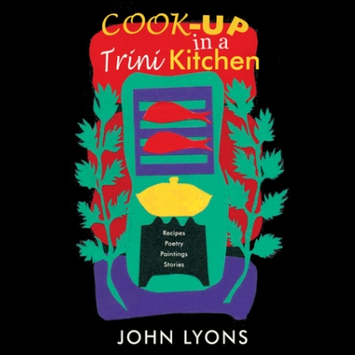 Cook Up in a Trini Kitchen
