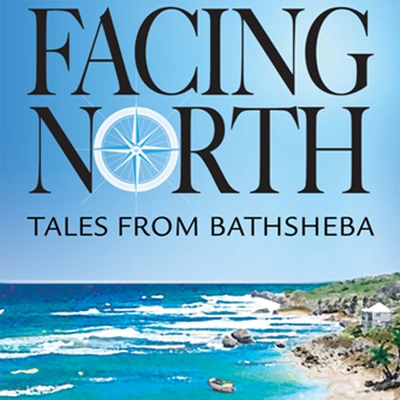 Facing North Tales From Bathsheba