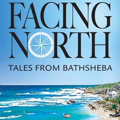 Facing North Tales From Bathsheba