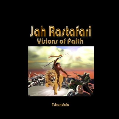 Jah Rastafari Visions of Faith