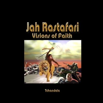 Jah Rastafari Visions of Faith