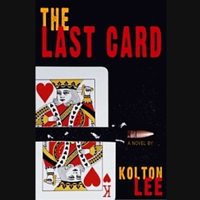 The Last Card by Kolton Lee