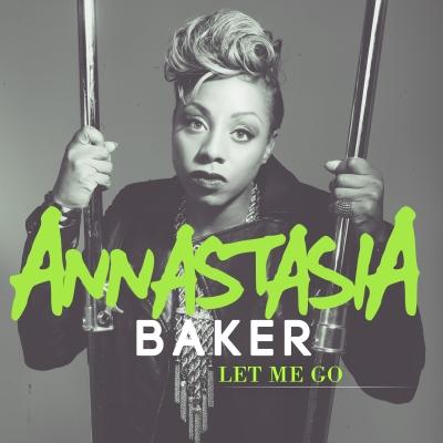 Annastasia Baker Let Me Go