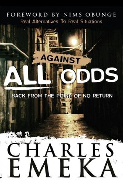 Against All Odds by Charles Emeka