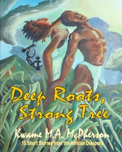 Deep Roots Strong Tree by Kkwame McPherson
