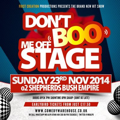 Dont Boo Me Off Stage at 02 Shepherds Bush