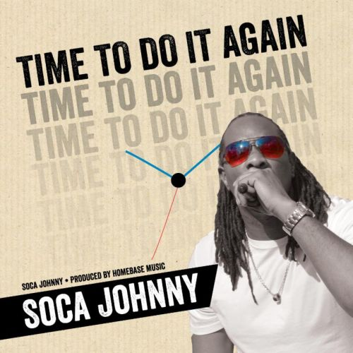 Soca Johnny Time to do it Again
