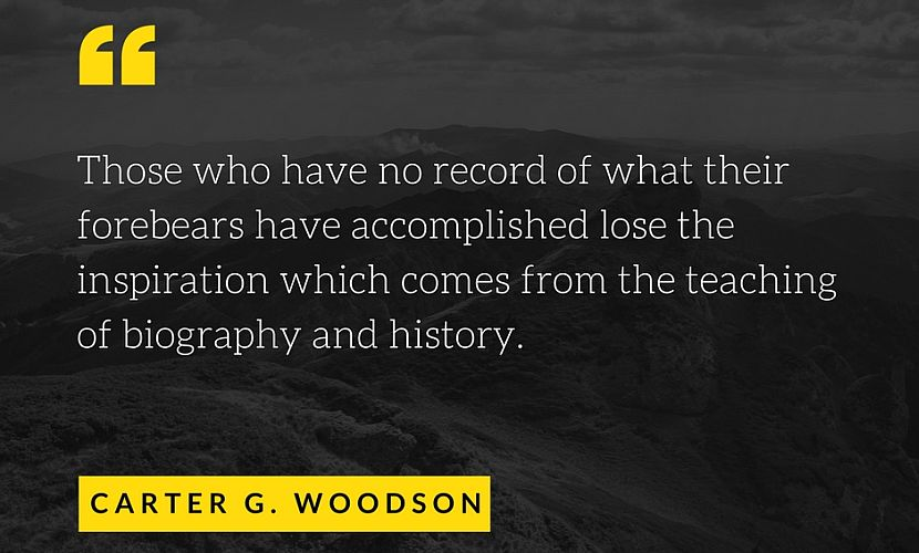 Black History Month Carter G. Woodson quote