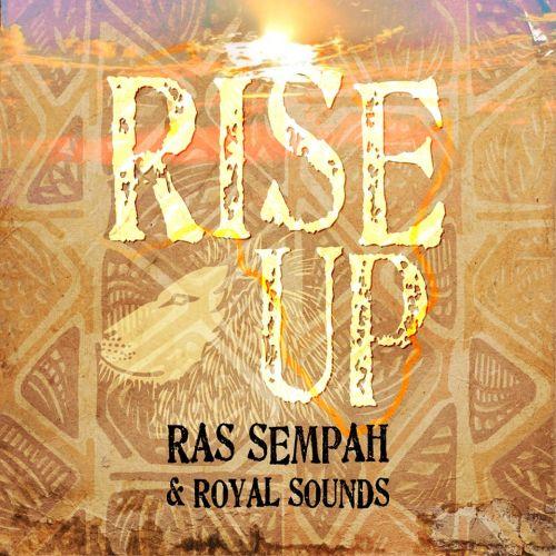 Rise Up Ras Sempah Royal Sounds