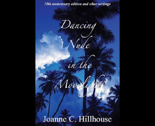 Dancing Nude in the Moonlight Joanne C. Hillhouse