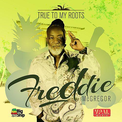Freddie McGregor True to My Roots