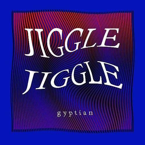 Gyptian Jiggle Jiggle