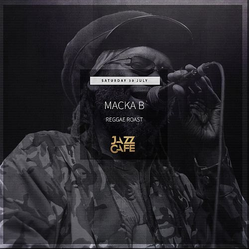 Macka B Live at the Jazz Cafe