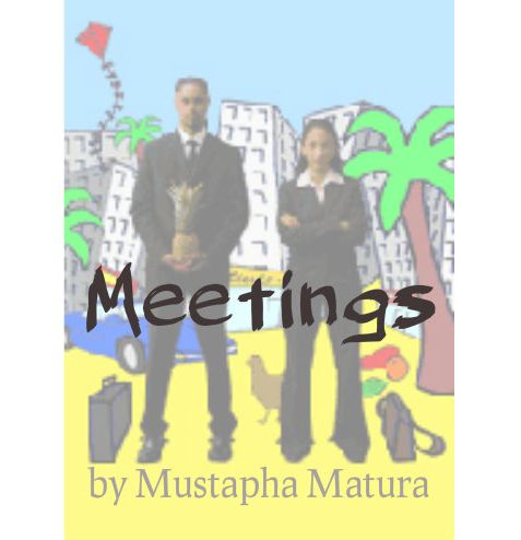 Meetings Mustapha Matura Theatre