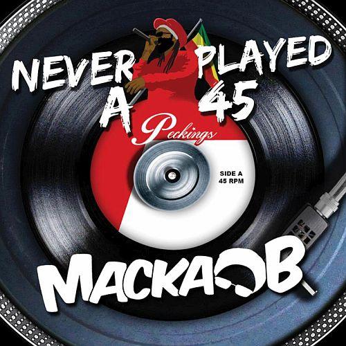 Macka B Never played a 45