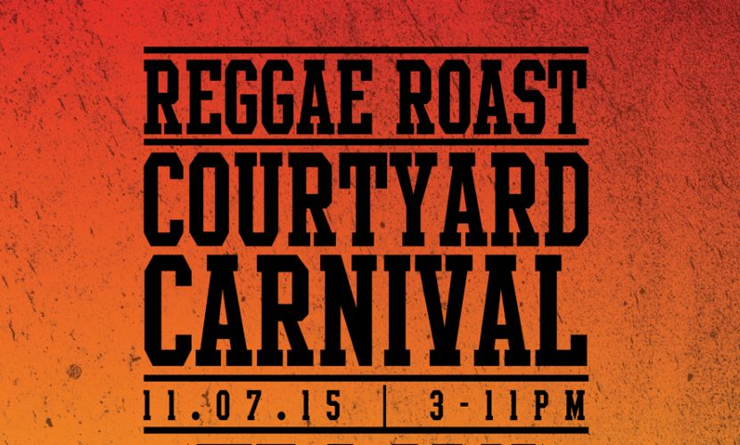 Reggae Roast Courtyard Carnival