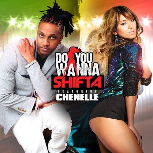 Shifta ft Chenelle Do You Wanna